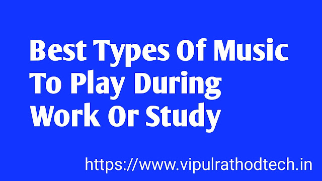 Best Types Of Music To Play During Work Or Study