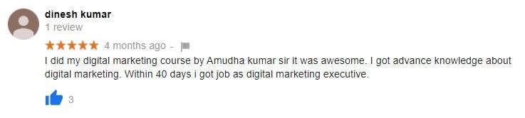 I did my digital marketing course by Amudha kumar sir it was awesome. I got advance knowledge about digital marketing. Within 40 days i got job as digital marketing executive.