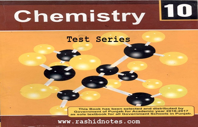 10th Class Chemistry Tests - Rashid Notes
