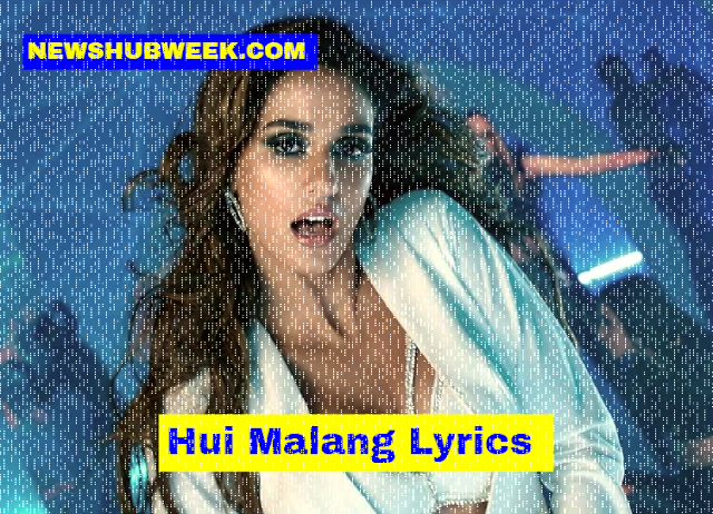 Hui Malang Lyrics Malang Asees Kaur latest Song