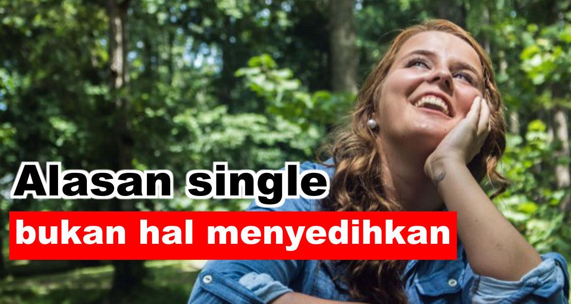 Alasan mengapa single itu bukan hal menyedihkan