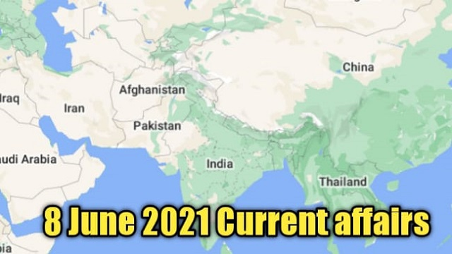 Top 8 june 2021 National and international current affairs in hindi