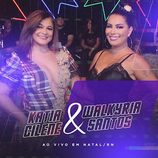 Katia Cilene e Walkyria Santos - Natal - RN - Julho - 2021 - Ao Vivo