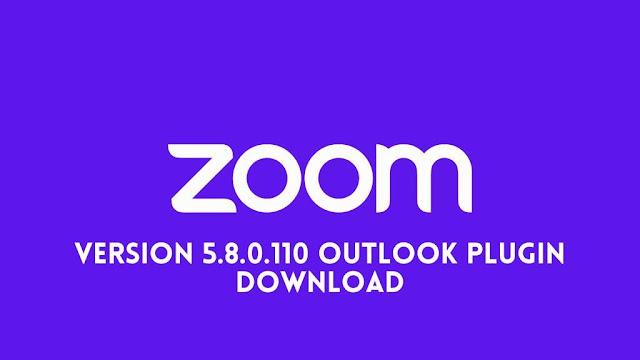 Zoom Version 5.8.0.110 Outlook Plugin Download