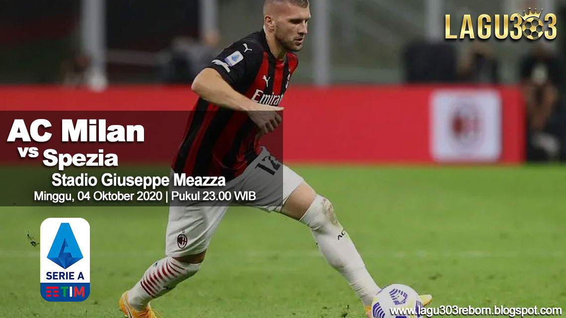Prediksi AC Milan vs Spezia 04 Oktober 2020 pukul 23.00 WIB