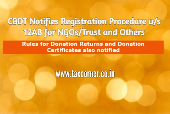 CBDT Notifies Registration Procedure u/s 12AB for NGOs/Trust and Others