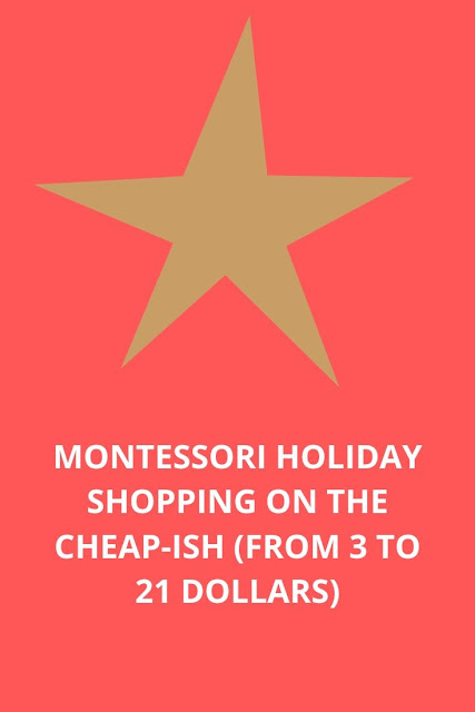 Montessori Holiday Shopping On the Cheap-ish (from 3 to 21 Dollars)