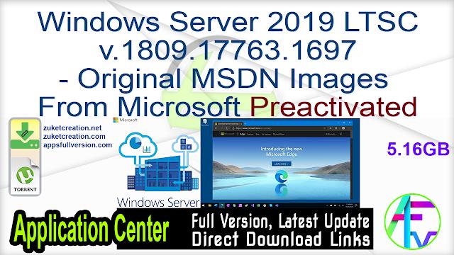 Windows Server 2019 LTSC v.1809.17763.1697 – Original MSDN Images From Microsoft JAN2021 Preactivated