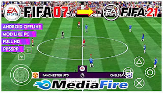 Download FIFA 07 MOD FIFA 21 PPSSPP Best Graphics Full HD Camera Jauh Android Offline