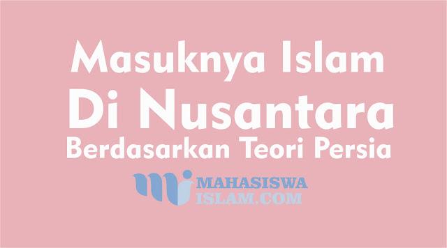 Masuknya Islam di Nusantara Berdasarkan Teori Persia
