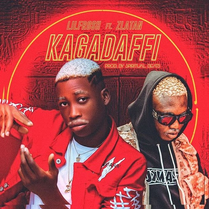 Download mp3: Lil Frosh ft Zlatan -KAGADAFFI.