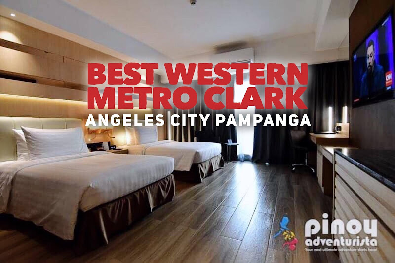 HOTELS IN ANGELES CLARK PAMPANGA BEST WESTERN METRO CLARK