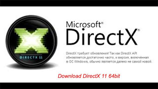 Download DirectX 11 64bit cho Win 7/8/10 từ Microsoft miễn phí a