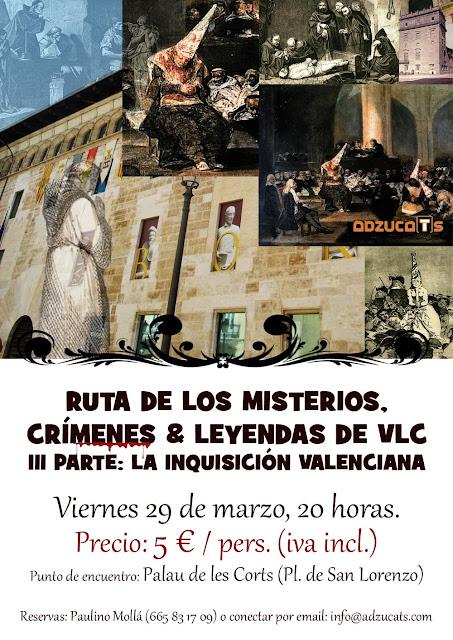 La RuTa de la Inquisición valenciana dentro de la Trilogía de los misterios de VLC de adzucaTs