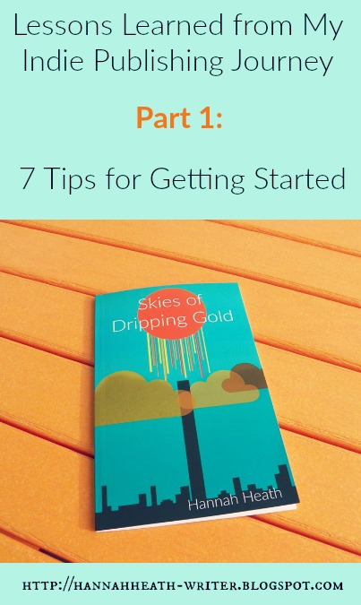 Lessons Learned from My Indie Publishing Journey Part 1: 7 Tips for Getting Started