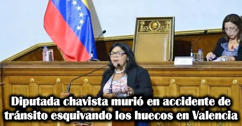 Diputada chavista murió en accidente de tránsito esquivando los huecos en Valencia