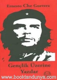 Ernesto Che Guevara - Gençlik Üzerine Yazılar