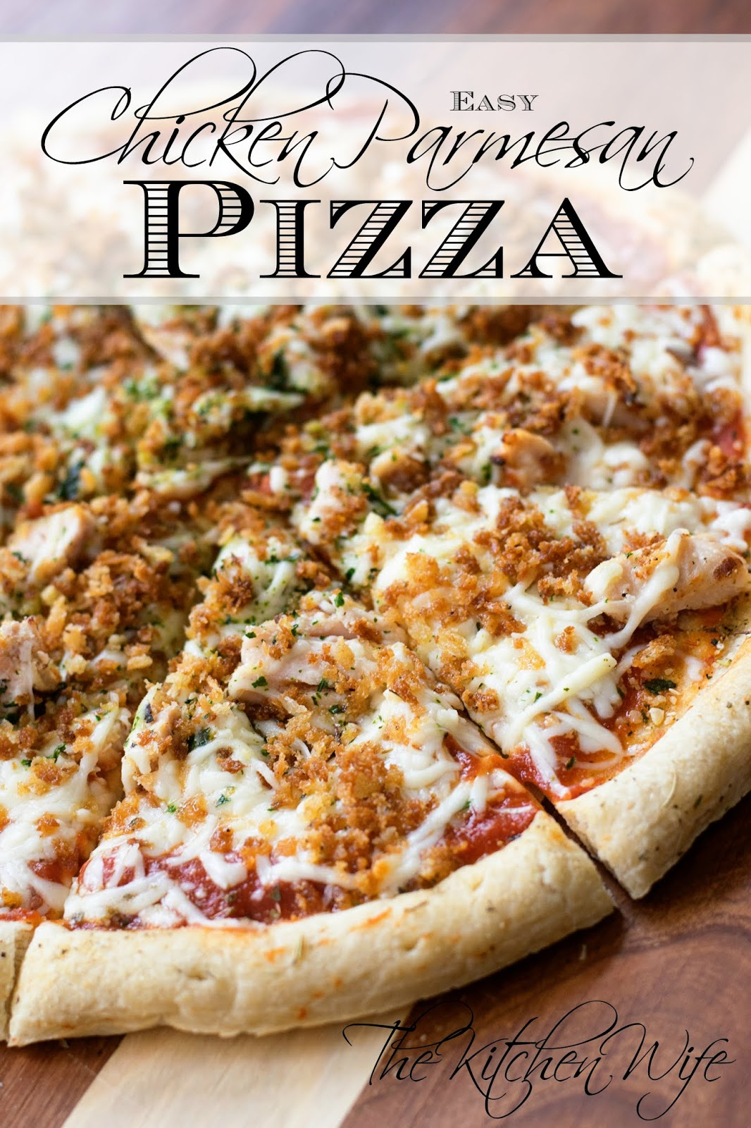 How To Make Cheap And Easy Chicken Parmesan Pizza The Kitchen Wife
