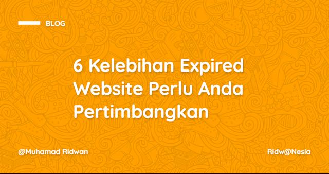 6 Kelebihan Expired Website yang Perlu Anda Pertimbangkan