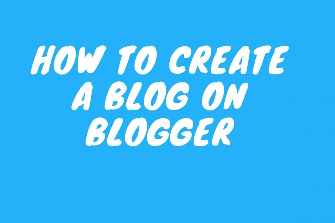 How to Make a Free Blog on Blogger (Blogspot) - Complete Guide