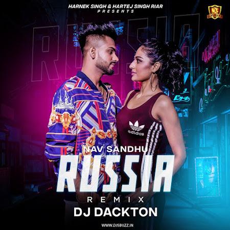 Russia – Nav Sandhu (Remix) – DJ Dackton & Ravi Sharma