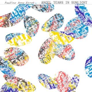 Pauline Anna Strom - Angel Tears in Sunlight Music Album Reviews