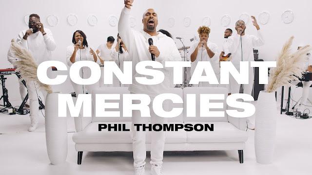 Audio + Video: Phil Thompson – Constant Mercies