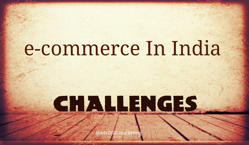 e-Commerce Business in India- What are the Common Challenges