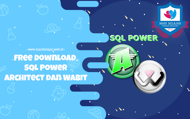 Mari Belajar - Free Download SQL Power Architect dan Wabit