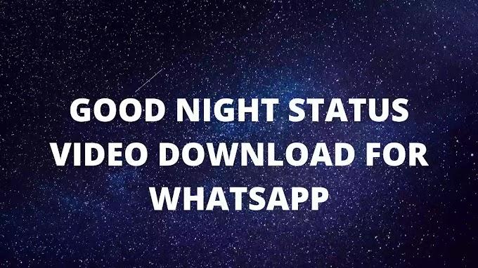 67+ Good Night Video Download Whatsapp Status
