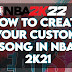 HOW TO CREATE YOUR CUSTOM SONG OR PLAYLIST IN NBA 2K22