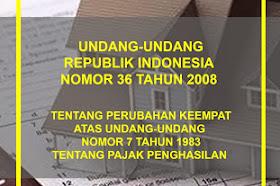 Undang-Undang Nomor 36 Tahun 2008  Tentang Pajak Penghasilan