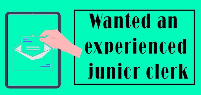Wanted an experienced junior clerk. Must be good at figures and able to do general office work, including typing