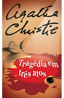 TRAGEDIA EM TRES ATOS - Agatha Christie