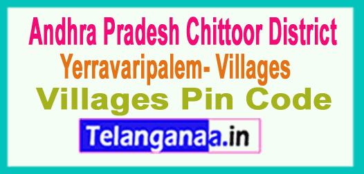 Chittoor District Yerravaripalem Mandal and Villages Pin Codes in Andhra Pradesh State