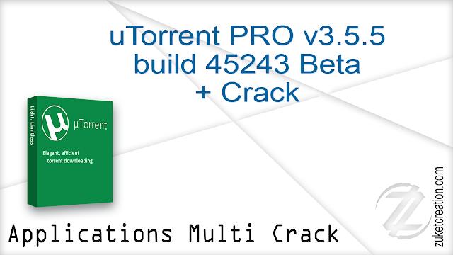 uTorrent PRO v3.5.5 build 45243 Beta + Crack    |  27.7 MB