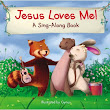 Jesus Loves Me! A Sing-Along Book