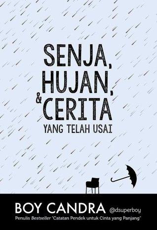Boy Candra - Senja, Hujan, Cerita yang Telah Usai