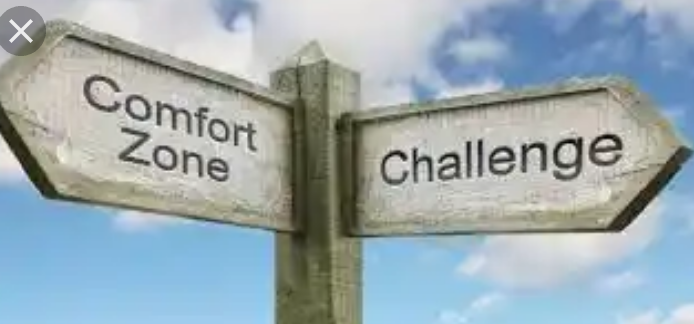 Get out of your comfort zone,fight to overcome challenges
