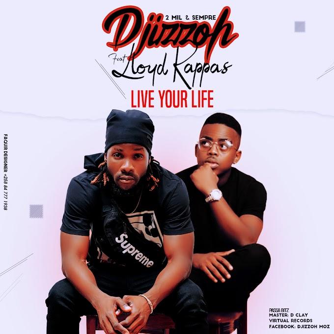 Djizzoh - Live Your Life (feat. Loyd Kappas) (2019) Baixar Musica Gratis