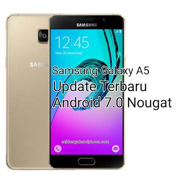 Samsung Galaxy A5 Update Terbaru Android 7.0 Nougat