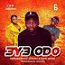[Music Download] : DJ Bridash - 3y3 Odo Ft. Eshun & Kofi Mole (Prod. By Ephraim)