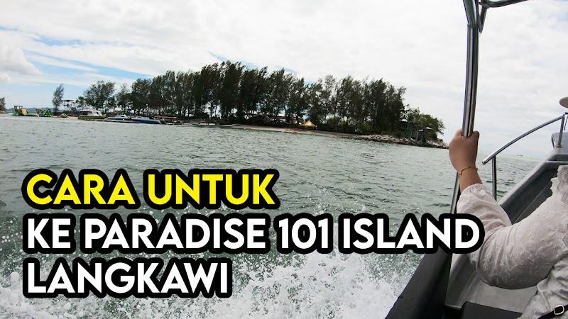 Cara Ke Jeti Untuk Ke Paradise 101 Island Langkawi