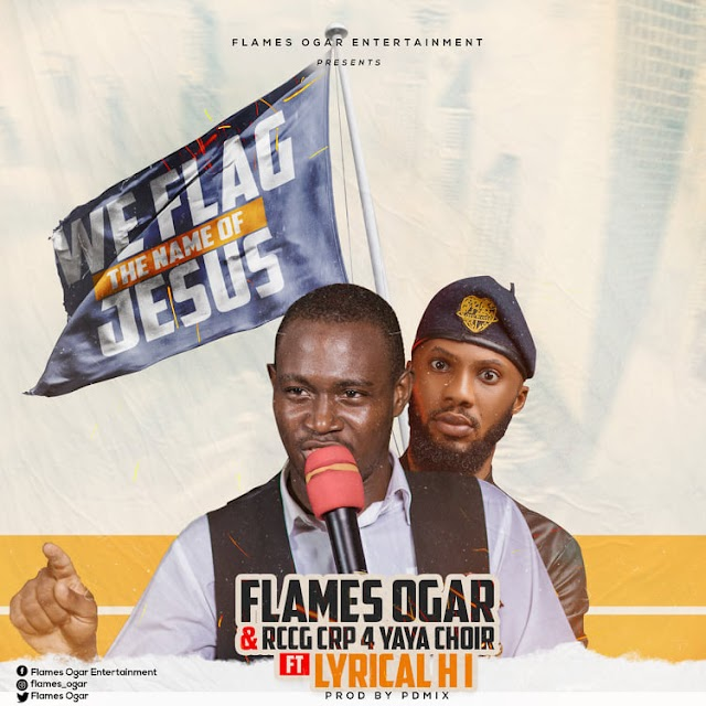 Music: We flag the name of Jesus by Flames Ogar