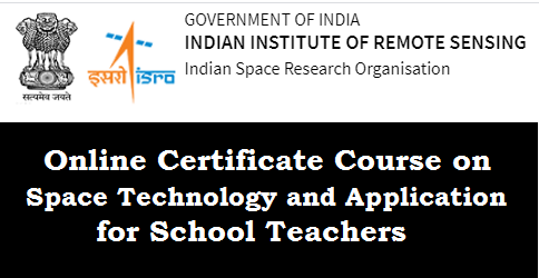 Online Certificate Course on Space Technology and Application for School Teachers Apply Online