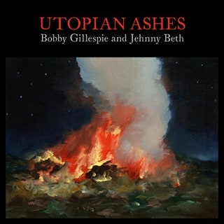 Bobby Gillespie/Jehnny Beth - Utopian Ashes Music Album Reviews