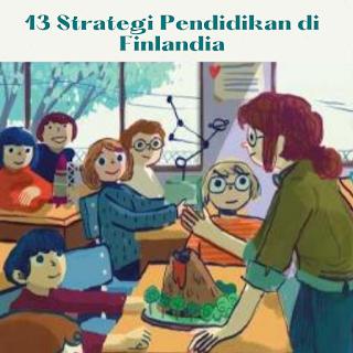 13 Strategi Pendidikan di Finlandia