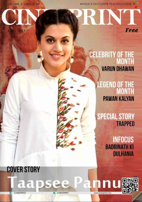 Taapsee Pannu On The Cover Of Cineprint Magazine Issue April 2017