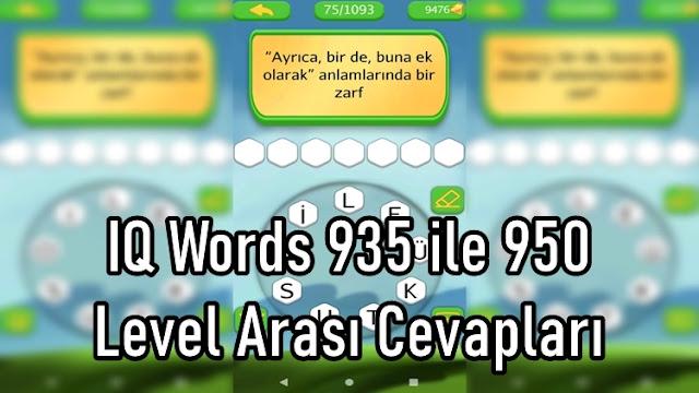 IQ Words 935 ile 950 Level Arasi Cevaplari