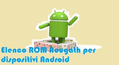 Elenco ROM Nougath per dispositivi Android
